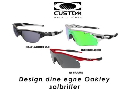 Oakley solbriller i dit eget design
